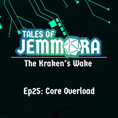 Cover art for The Kraken's Wake, Ep25 - Core Overload