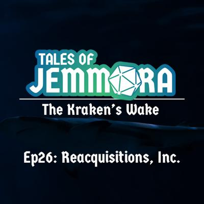 Cover art for The Kraken's Wake, Ep26: Reacquisitions, Inc.