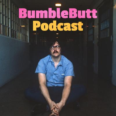 Bumblebutt Podcast: True Crime / Paranormal