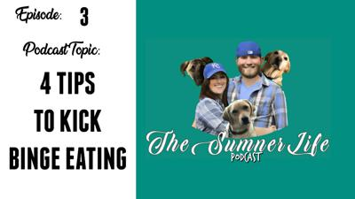 Cover art for 4 TIPS ON KICKING BINGE EATING TO THE CURB (where it belongs)| TheSumnerLife Podcast EP 3