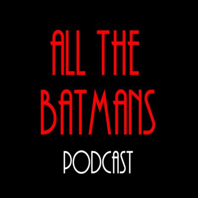 ALL THE BATMANS - A Batman: The Animated Series Recap Pod