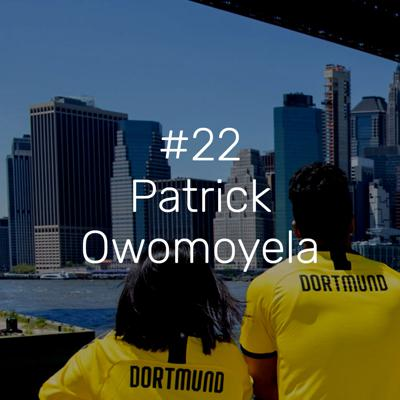 Cover art for #22 – Patrick Owomoyela: Club Representative at Borussia Dortmund and former player of the German National Soccer Team