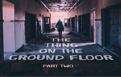 Cover art for The Thing on the Ground Floor Part Two