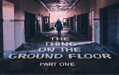 Cover art for The Thing on the Ground Floor Part One