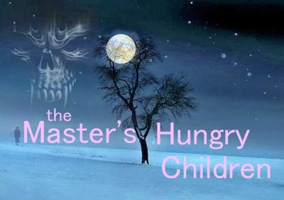 Cover art for The Master's Hungry Children