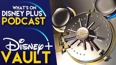 Cover art for Will Disney+ Completely Open The Disney Vault? | What's On Disney Plus Podcast #75
