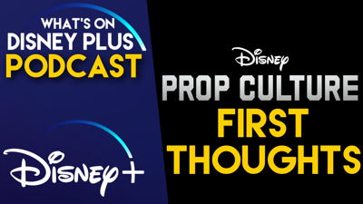 Cover art for Prop Culture Early Review | What's On Disney Plus Podcast #77