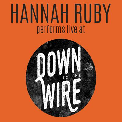 Cover art for Hannah Ruby performs live at Down to the Wire
