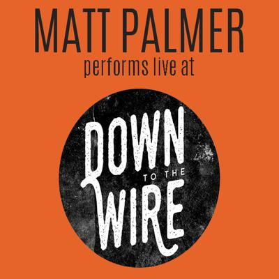 Cover art for Matt Palmer performs live at Down to the Wire