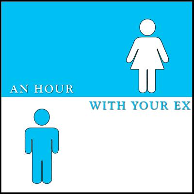 An Hour With Your Ex