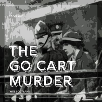 Cover art for The Go Cart Murder (Wee Scotland)