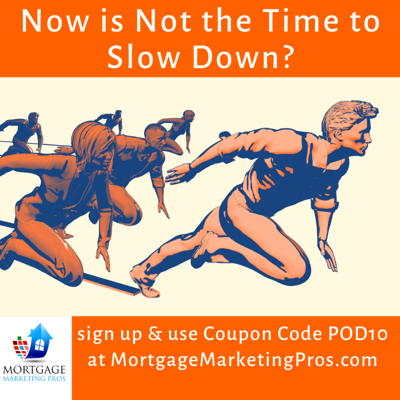 Cover art for Ep #48: Now is Not the Time to Slow Down as a Mortgage Loan Officer