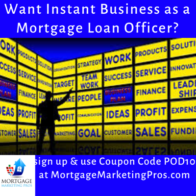 Cover art for Ep #45: Want Instant Business as a Mortgage Loan Officer