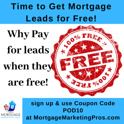 Cover art for Ep #43: How Can a Mortgage Loan Officer Advertise for Free to Generate Leads