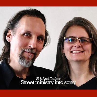 Cover art for Al & Andi Tauber: Street ministry into song