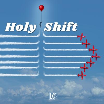Cover art for Holy Shift   LoveKey Church Message of the Week   Heinz Winckler