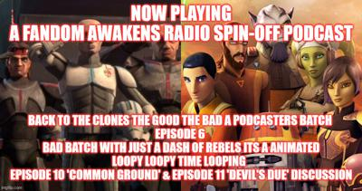 Cover art for 2GGRN: Back to the Clones S2BBS1 The Good the Bad a Podcasters Batch (spin-off podcast) Episode 6 Bad Batch with just a dash of Rebels its a animated loopy loopy TIME LOOPING (7/16/2021)