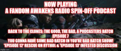 Cover art for 2GGRN: Back to the Clones S2BBS1 The Good the Bad a Podcasters Batch (spin-off podcast) Episode 7 You gonna have some Bad Batch in you're Bad Batch show! (7/31/2021)