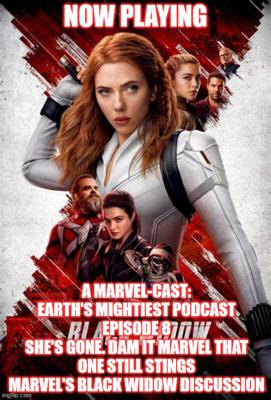Cover art for 2GGRN: Marvel-Cast Earth's Mightiest Podcast (regular flagship show) episode 8 She's GONE. DAM it Marvel that one Still Stings - BLACK WIDOW DISCUSSION (8/14/2021)