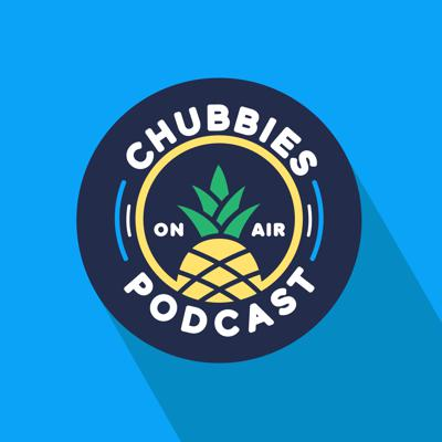 Chubbies Podcast