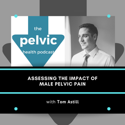 Cover art for Assessing the Impact of Male Pelvic Pain with Tom Astill