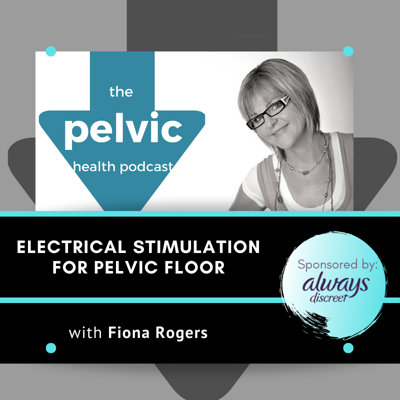 Cover art for Electrical Stimulation for the Pelvic Floor with Fiona Rogers