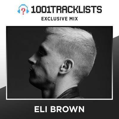 Cover art for Eli Brown - 1001Tracklists Exclusive Mix