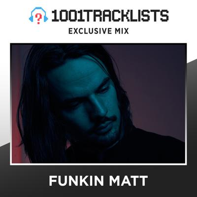 Cover art for Funkin Matt - 1001Tracklists Exclusive Mix