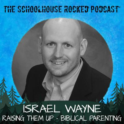 Cover art for Raising Them Up - Parenting for Christians, Part 2 - Israel Wayne