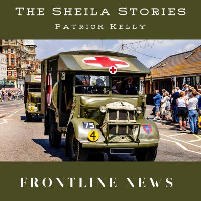 Cover art for Sheila Stories #010 --  Frontline News --  with storyteller Pat Kelly
