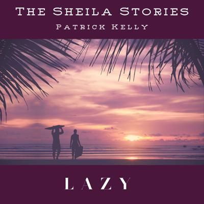 Cover art for Sheila Stories #012 --  Lazy --  with storyteller Pat Kelly