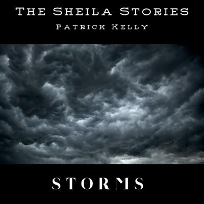 Cover art for Sheila Stories #011 --  Storms --  with storyteller Pat Kelly