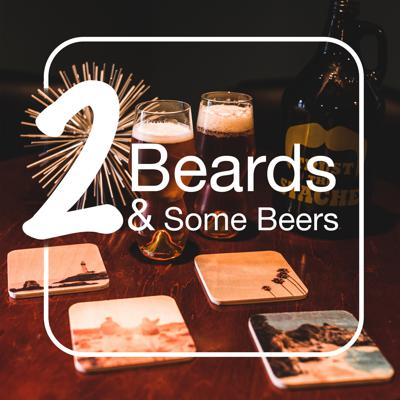 2 Beards and Some Beers Podcast
