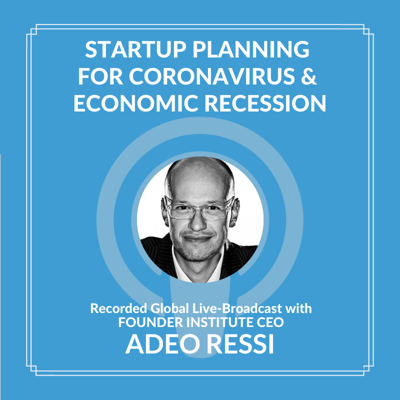 Cover art for Startup Coronavirus & Recession Planning with Adeo Ressi (CEO of the Founder Institute)