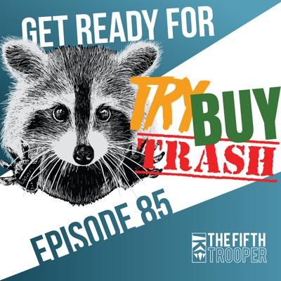 Cover art for Try, Buy, Trash! and Invader League - The Fifth Trooper Podcast Ep 85