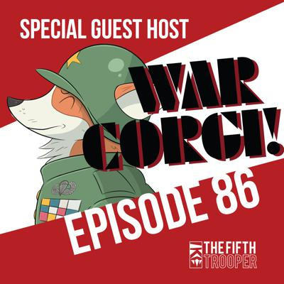 Cover art for The War Corgi Dilemma - The Fifth Trooper Podcast Ep 86
