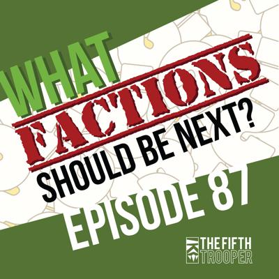 Cover art for Future Faction Talk - The Fifth Trooper Podcast ep 87
