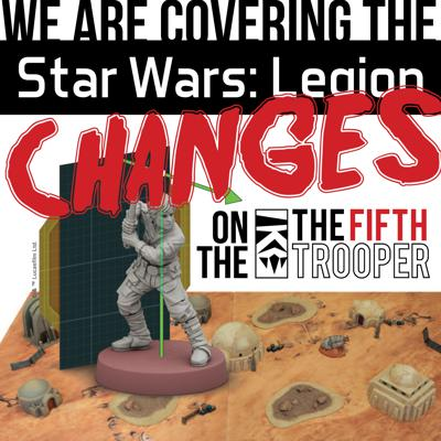 Cover art for Covering the Star Wars: Legion Tourney Changes - The Fifth Trooper Ep 84