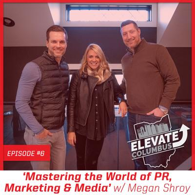 Cover art for EP6 | 'Mastering the World of PR, Marketing & Media' w/ Megan Shroy