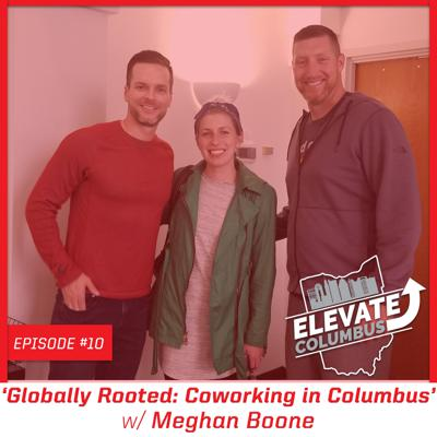 Cover art for EP10 | Globally Rooted: Coworking In Columbus w/ Meghan Boone
