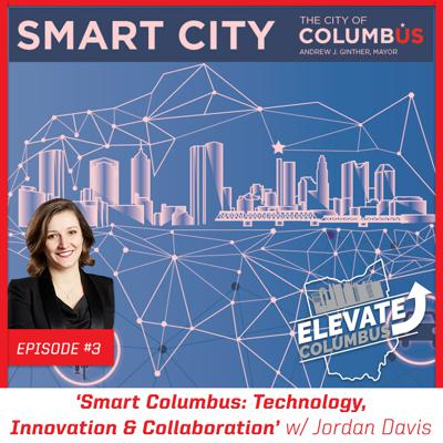 Cover art for EP3 | 'Smart Columbus: Technology, Innovation & Collaboration' w/ Jordan Davis