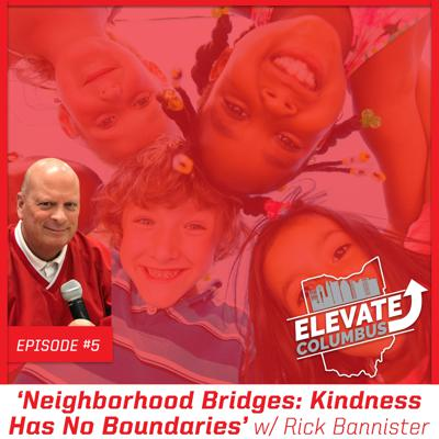 Cover art for EP5 | 'Neighborhood Bridges: Kindness Has No Boundaries' w/ Rick Bannister