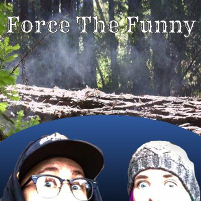 Force The Funny