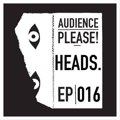 Cover art for Episode 016: HEADS.