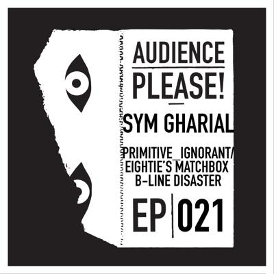 Cover art for Episode 021: Sym Gharial (Primitive_Ignorant, ex-The Eighties Matchbox B-Line Disaster)