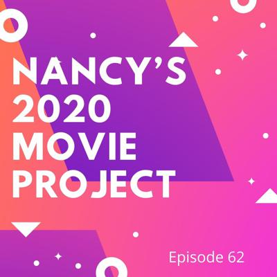 Cover art for Ep 62: Nancy's 2020 Movie Project