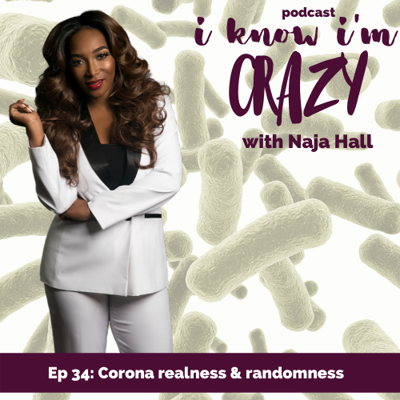 Cover art for 034: Naja chats covid-19, debuts new segments, reads her bad reviews