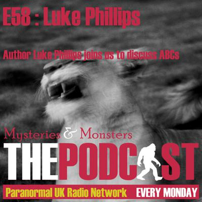 Cover art for Mysteries and Monsters: Episode 58 Luke Phillips