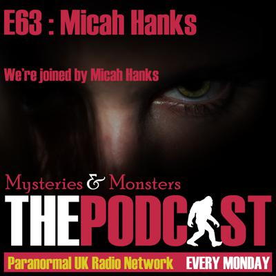Cover art for Mysteries and Monsters: Episode 63 Micah Hanks