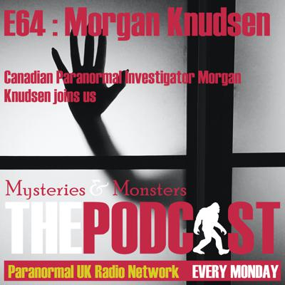Cover art for Mysteries and Monsters: Episode 64 Morgan Knudsen